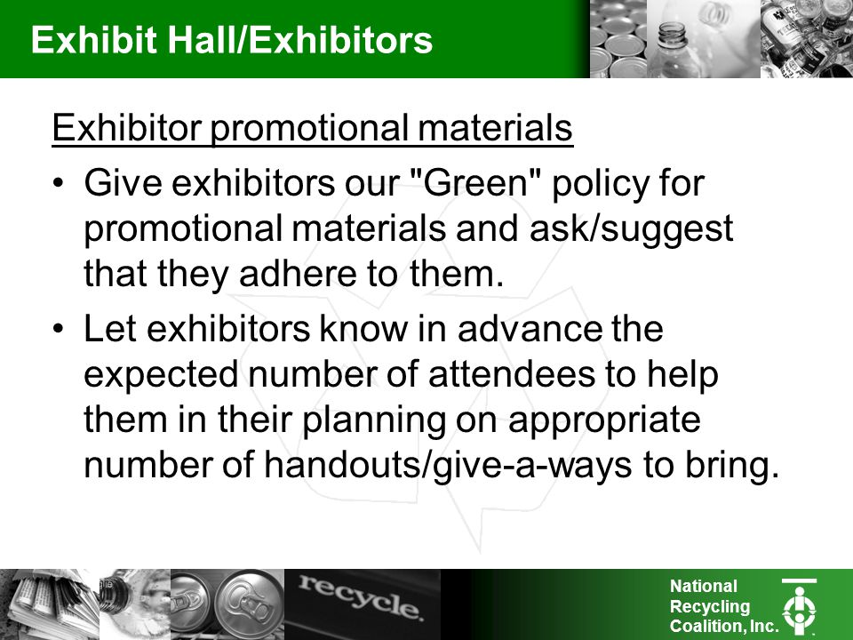 National Recycling Coalition, Inc. Exhibit Hall/Exhibitors Exhibitor promotional materials Give exhibitors our
