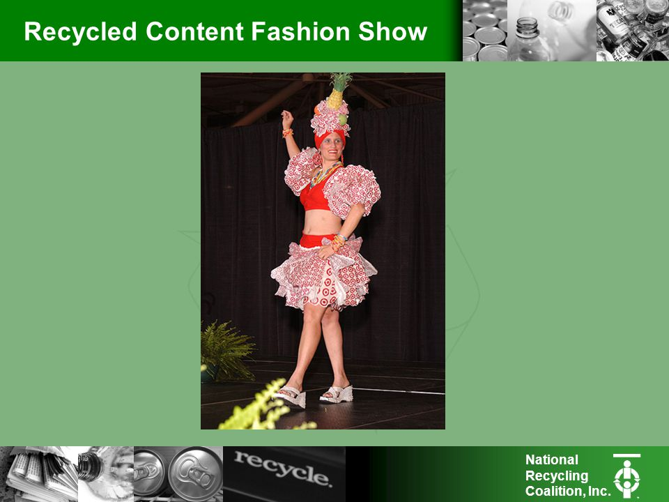 National Recycling Coalition, Inc. Recycled Content Fashion Show