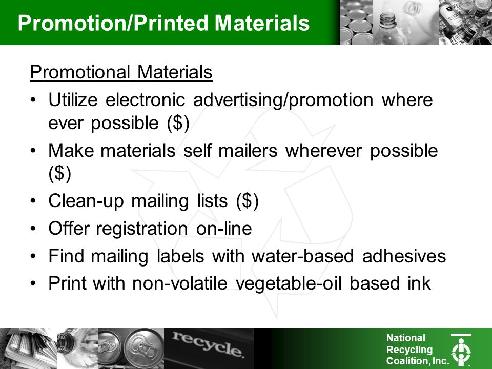 National Recycling Coalition, Inc. Promotion/Printed Materials Promotional Materials Utilize electronic advertising/promotion where ever possible ($)