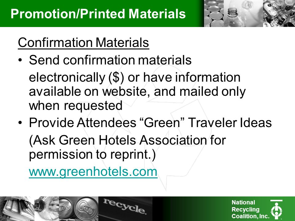National Recycling Coalition, Inc. Promotion/Printed Materials Confirmation Materials Send confirmation materials electronically ($) or have informati
