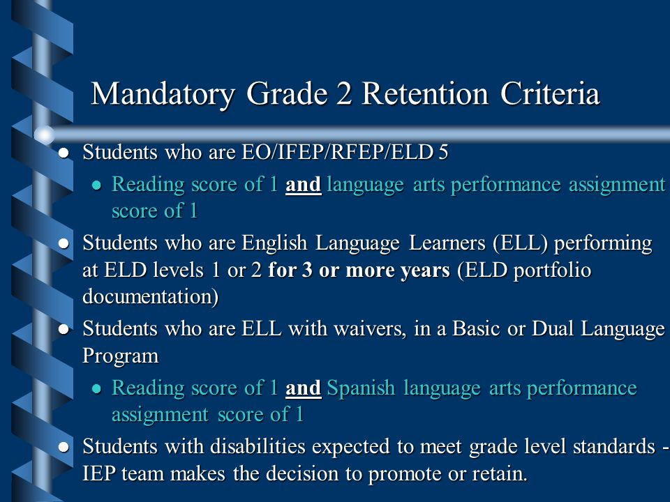 Standards-based Promotion Implementation l Grades 2 and 8 only l Use of Multiple Measures of Achievement l Teacher Report Card Marks (grades) l Perfor