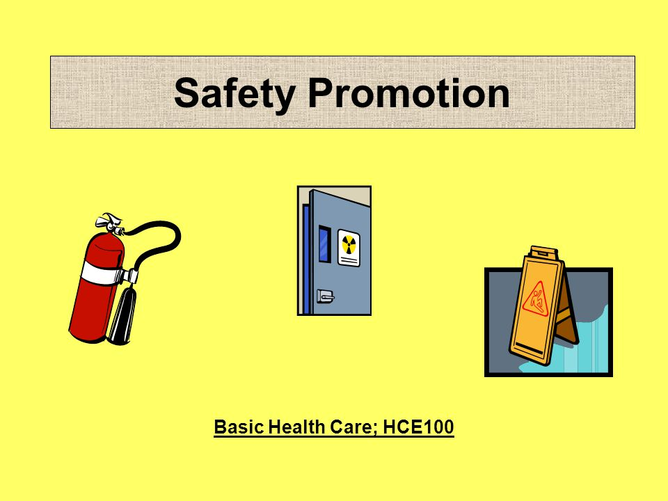 Safety Promotion Basic Health Care; HCE100