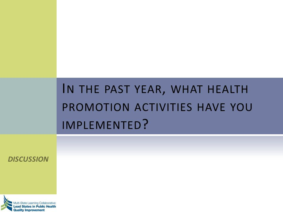 I N THE PAST YEAR, WHAT HEALTH PROMOTION ACTIVITIES HAVE YOU IMPLEMENTED ? DISCUSSION