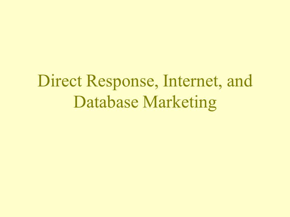 Direct Response, Internet, and Database Marketing