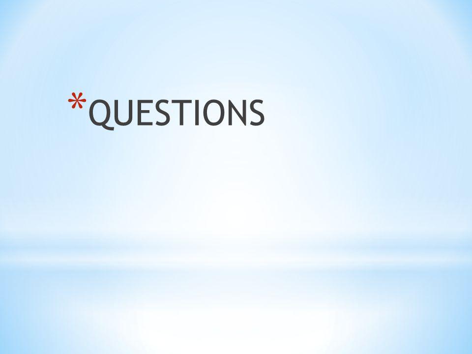 * QUESTIONS