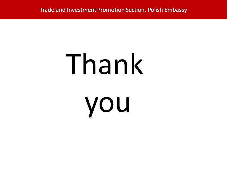 Trade and Investment Promotion Section, Polish Embassy Thank you