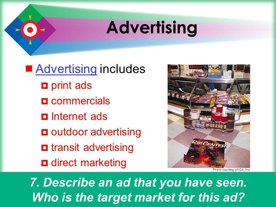 19 Advertising Advertising includes Advertising print ads commercials Internet ads outdoor advertising transit advertising direct marketing 7. Describ