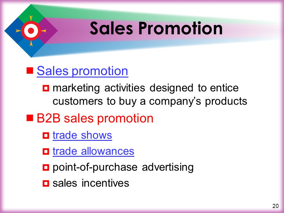 20 Sales Promotion Sales promotion marketing activities designed to entice customers to buy a companys products B2B sales promotion trade shows trade
