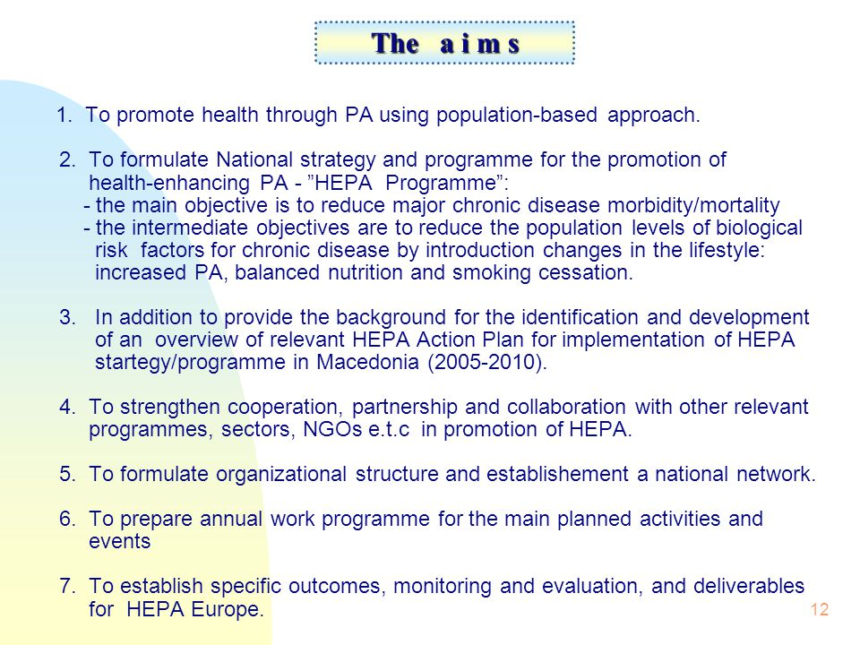 12 1. To promote health through PA using population-based approach.