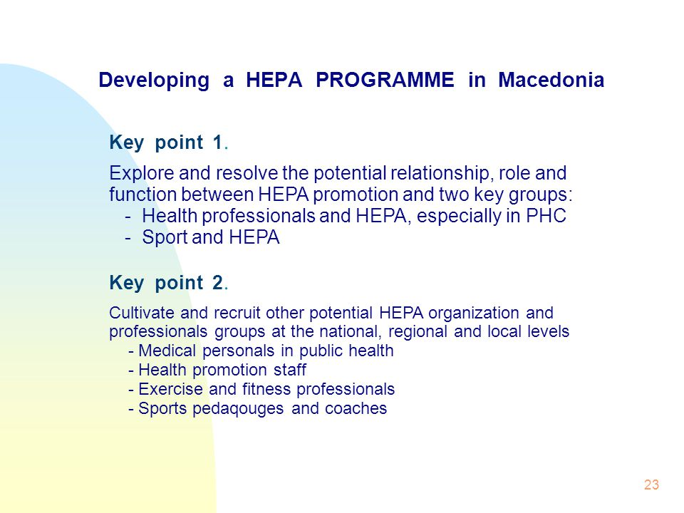 23 Developing a HEPA PROGRAMME in Macedonia Key point 1.