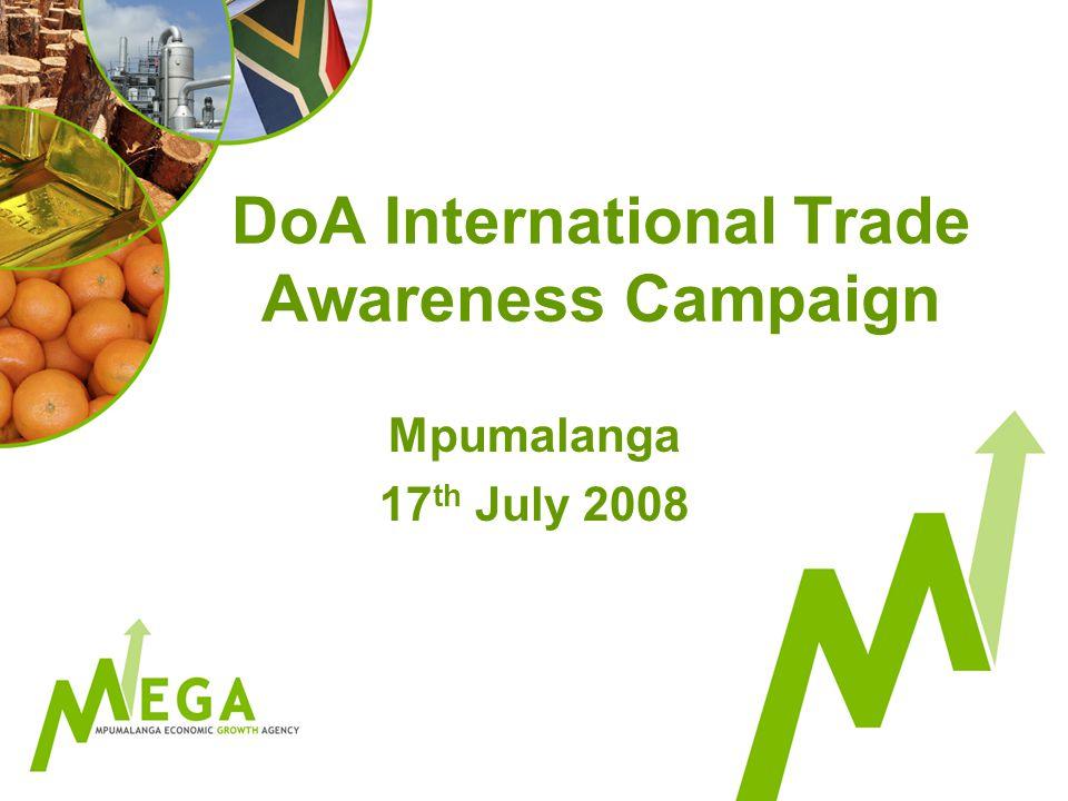 DoA International Trade Awareness Campaign Mpumalanga 17 th July 2008