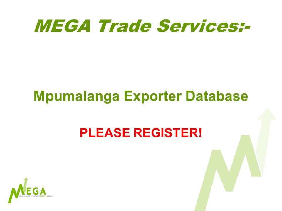 MEGA Trade Services:- Mpumalanga Exporter Database PLEASE REGISTER!