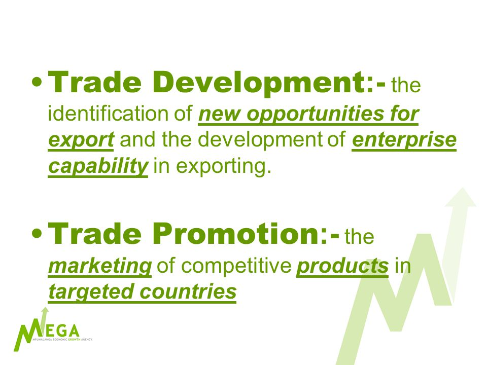 Trade Promotion v Trade Development Closely interrelated and mutually dependent.