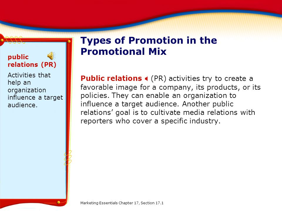 Types of Promotion in the Promotional Mix Public relations (PR) activities try to create a favorable image for a company, its products, or its policies.