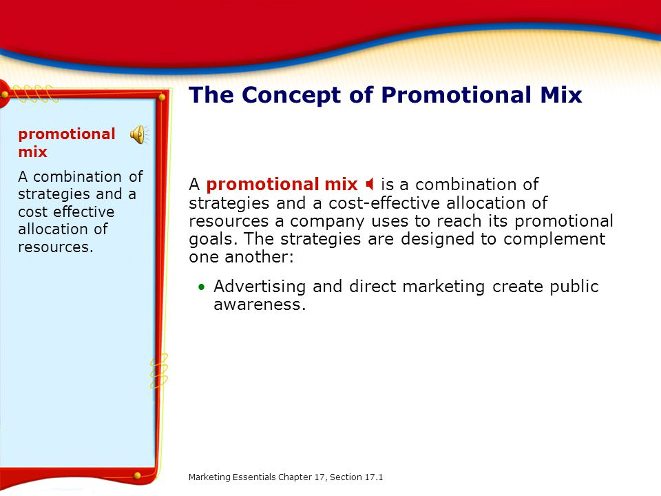 The Concept of Promotional Mix A promotional mix is a combination of strategies and a cost-effective allocation of resources a company uses to reach its promotional goals.