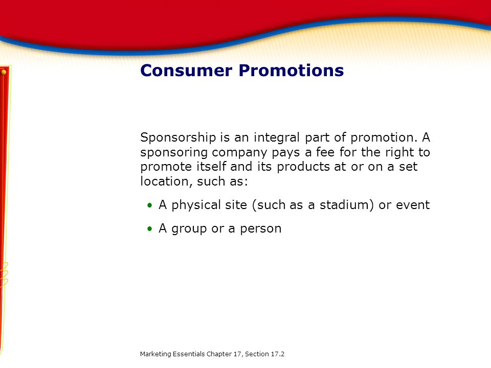 Consumer Promotions Sponsorship is an integral part of promotion.