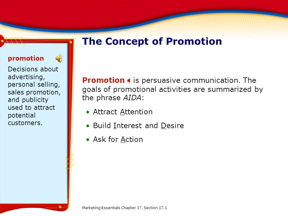 The Concept of Promotion Promotion is persuasive communication.