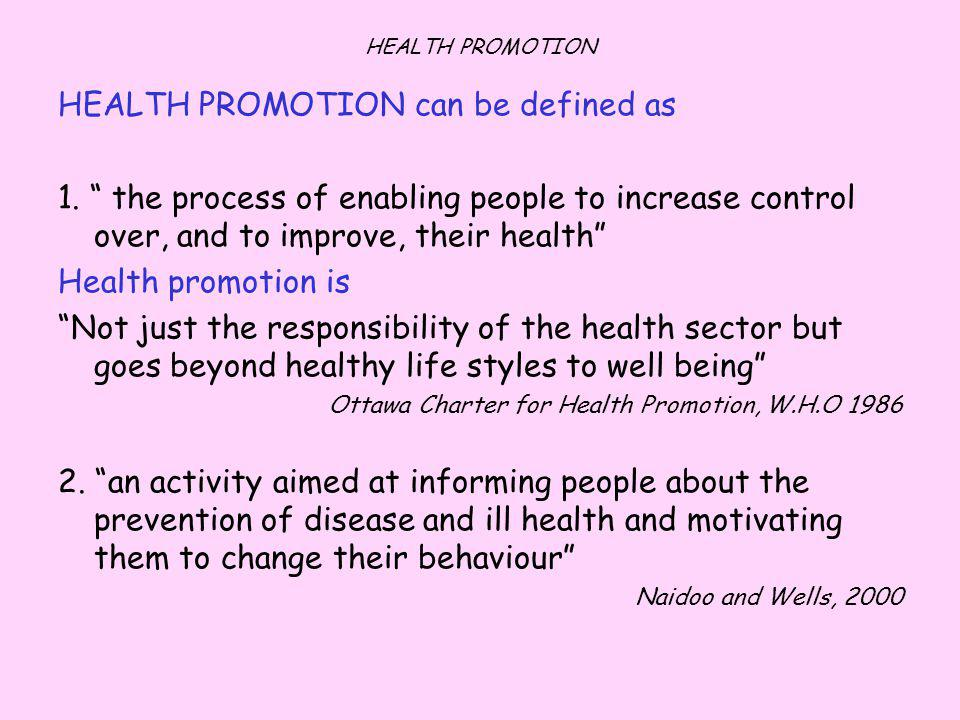 HEALTH PROMOTION can be defined as 1.
