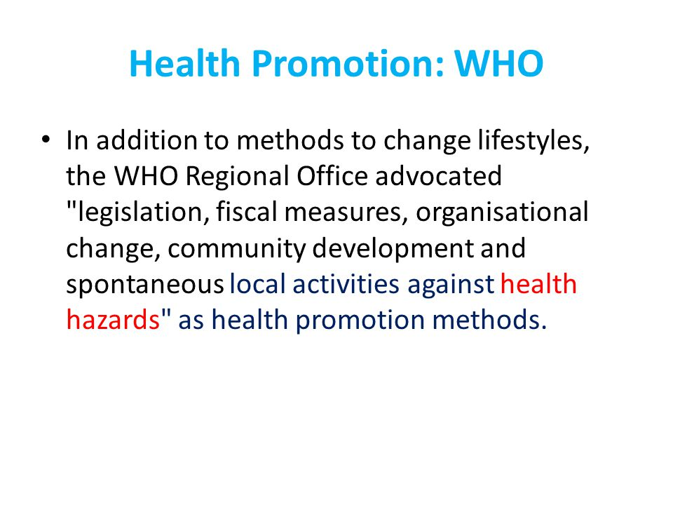 Health Promotion and Behavior Risk Factors (relevance to Risk Communication ) There is a tendency among public health officials and governmentsand this is especially the case in liberal nations such as Canada and the USAto reduce health promotion to health education and social marketing focused on changing behavioral risk factors.public healthsocial marketing