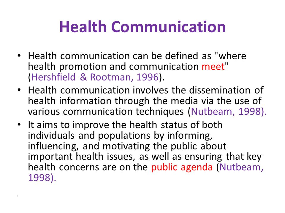 Health Communication Health communication can be defined as