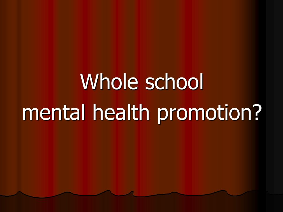 Whole school mental health promotion
