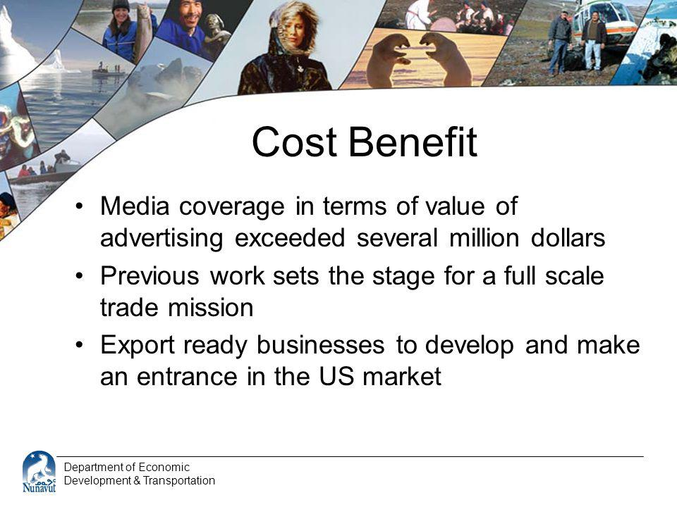 Department of Economic Development & Transportation Cost Benefit Media coverage in terms of value of advertising exceeded several million dollars Prev