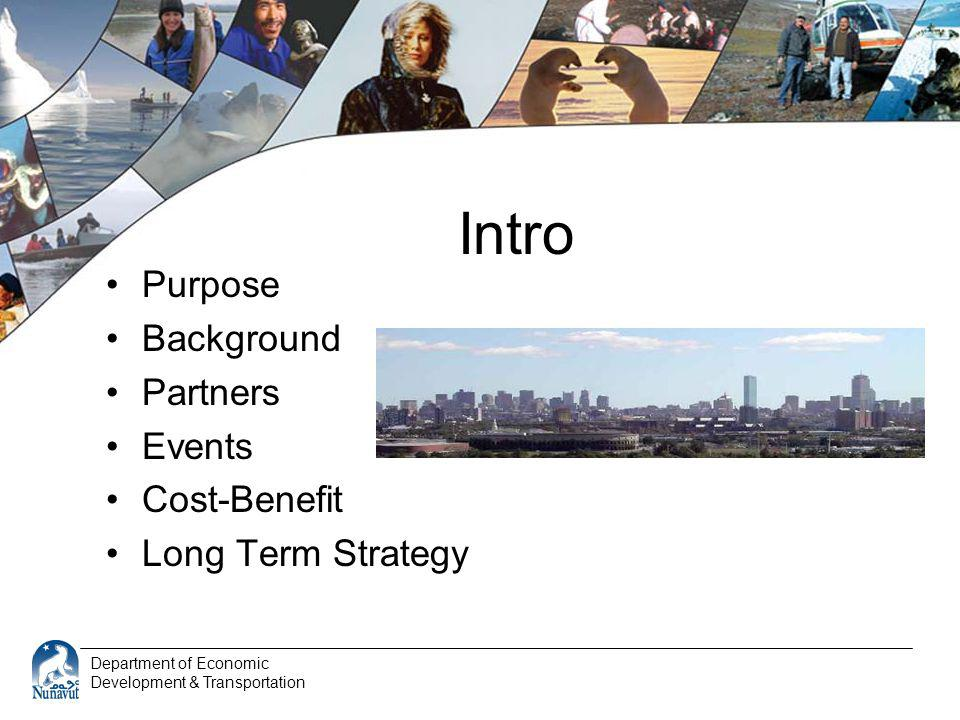 Department of Economic Development & Transportation Intro Purpose Background Partners Events Cost-Benefit Long Term Strategy