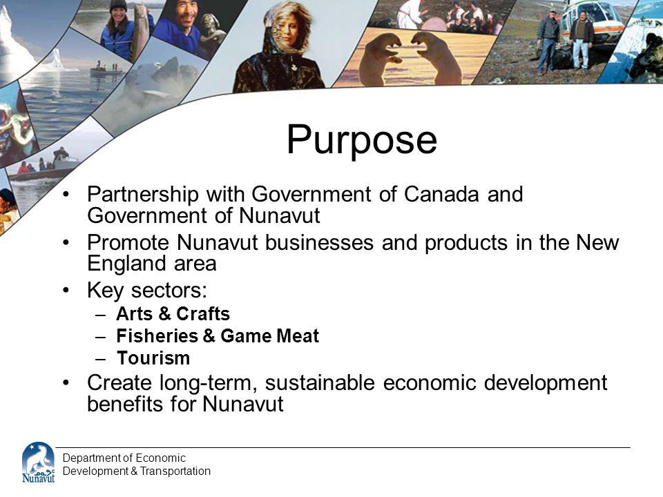 Department of Economic Development & Transportation Purpose Partnership with Government of Canada and Government of Nunavut Promote Nunavut businesses
