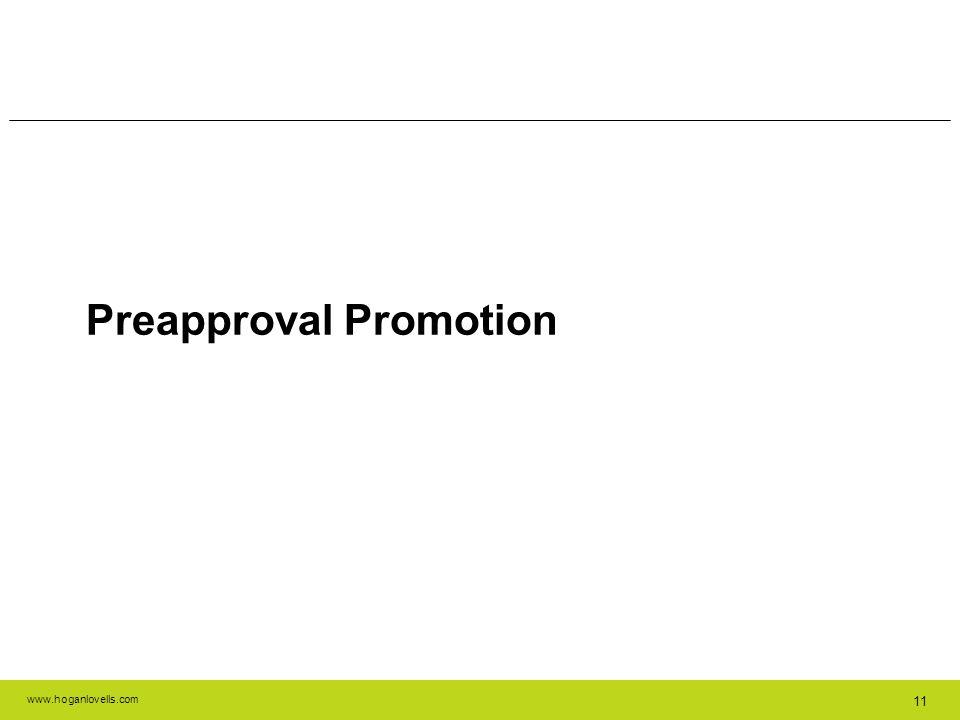 www.hoganlovells.com 11 Preapproval Promotion