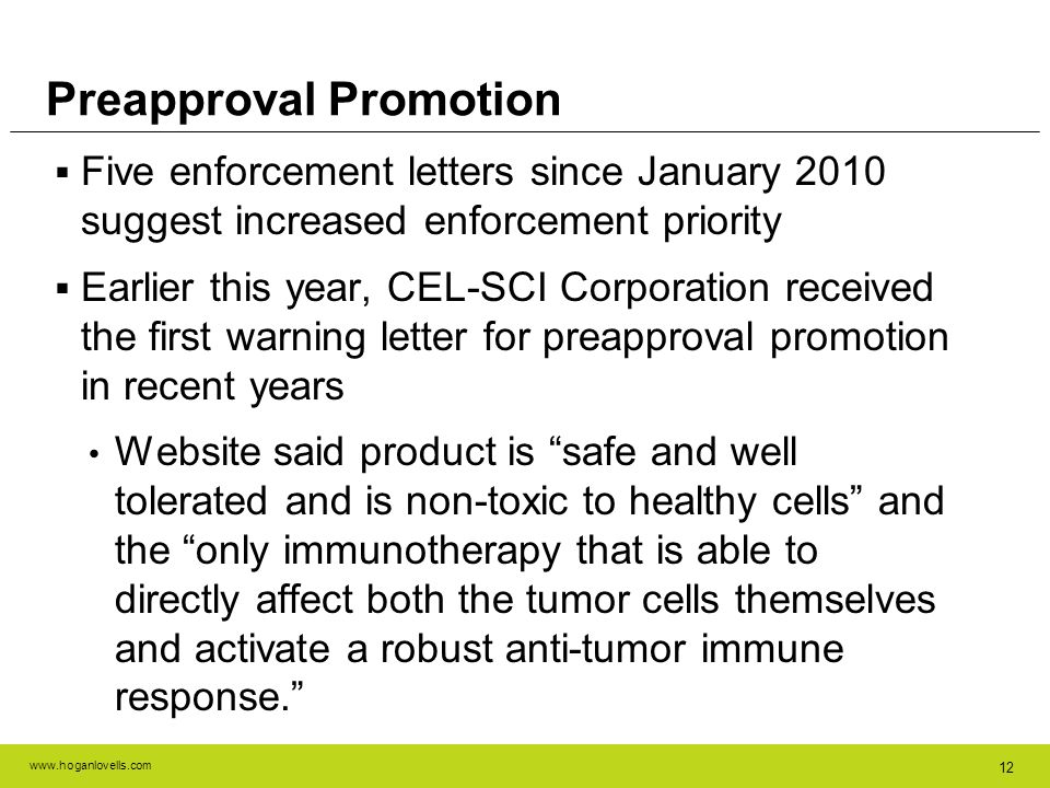 www.hoganlovells.com 12 Five enforcement letters since January 2010 suggest increased enforcement priority Earlier this year, CEL-SCI Corporation rece
