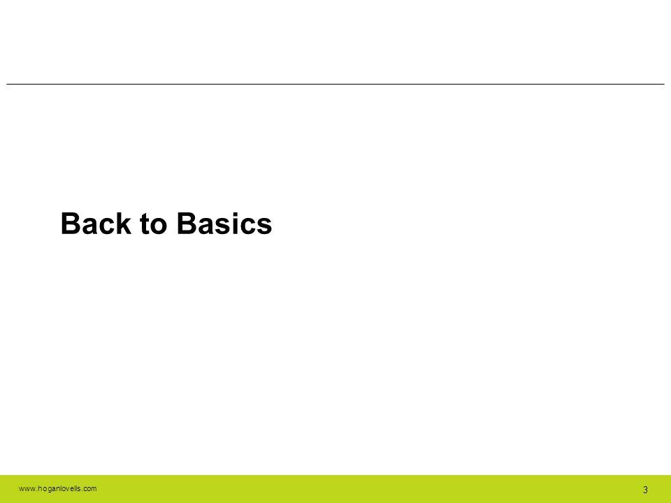 www.hoganlovells.com 3 Back to Basics