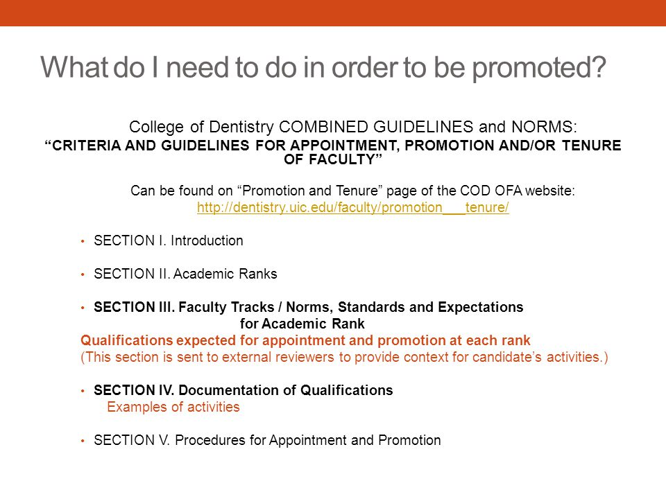 What do I need to do in order to be promoted? College of Dentistry COMBINED GUIDELINES and NORMS: CRITERIA AND GUIDELINES FOR APPOINTMENT, PROMOTION A