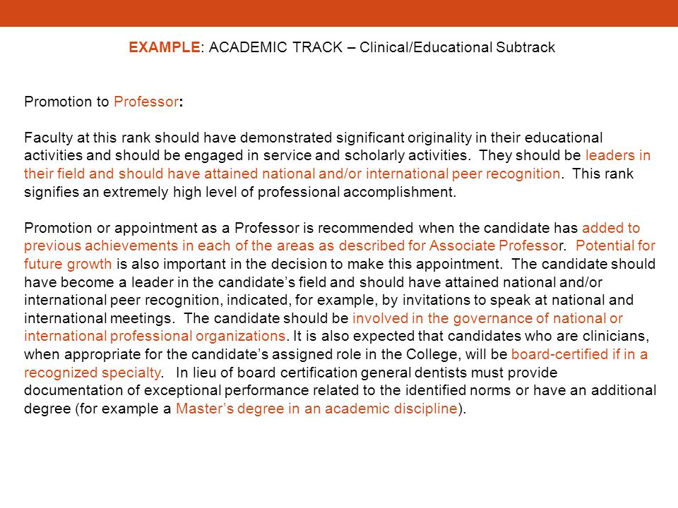 EXAMPLE: ACADEMIC TRACK – Clinical/Educational Subtrack Promotion to Professor: Faculty at this rank should have demonstrated significant originality