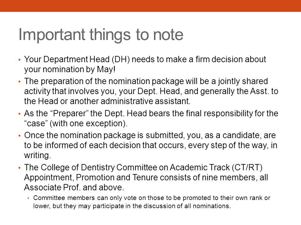 Important things to note Your Department Head (DH) needs to make a firm decision about your nomination by May! The preparation of the nomination packa