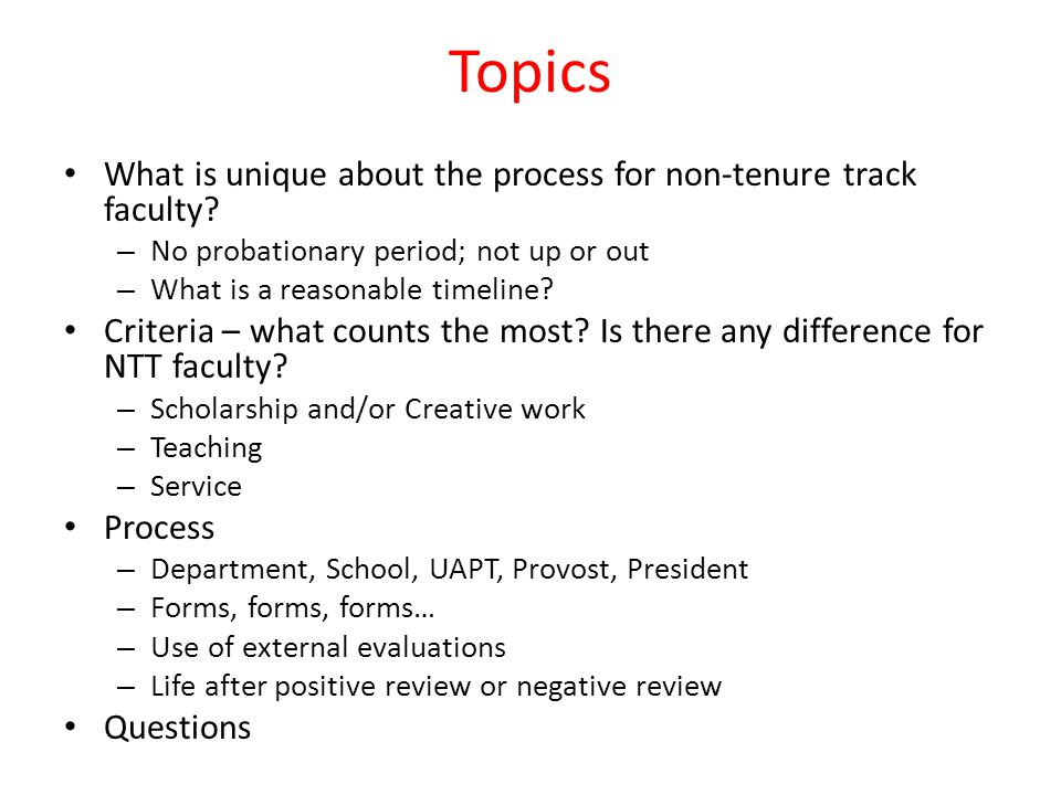Topics What is unique about the process for non-tenure track faculty.