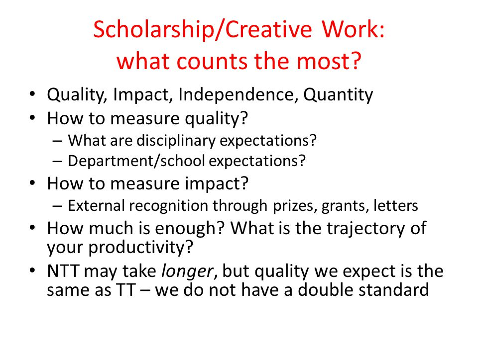 Scholarship/Creative Work: what counts the most.