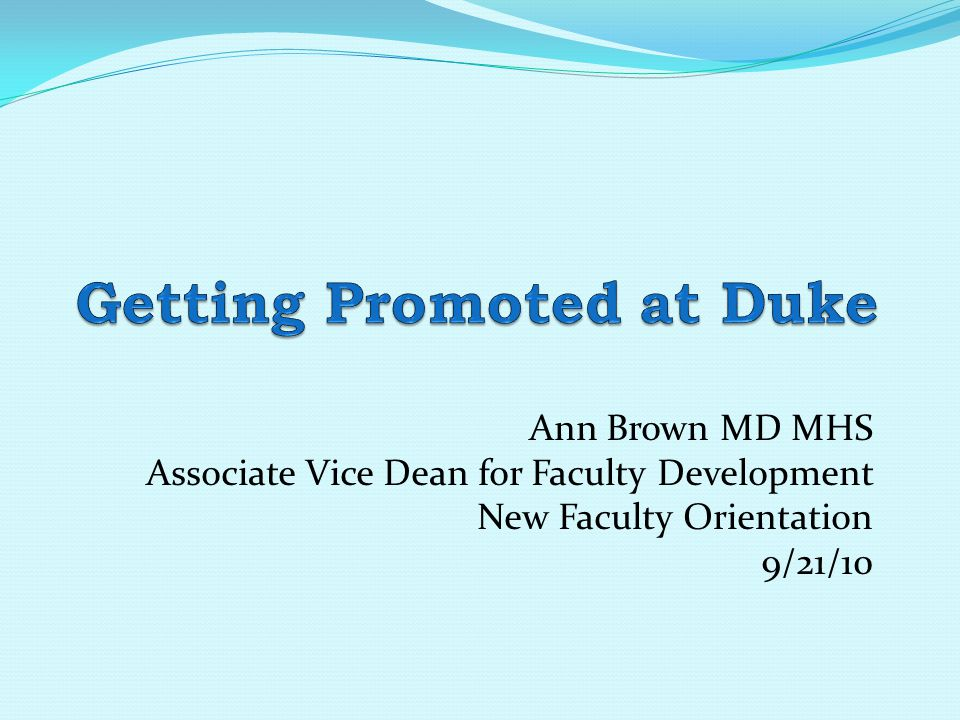 Ann Brown MD MHS Associate Vice Dean for Faculty Development New Faculty Orientation 9/21/10