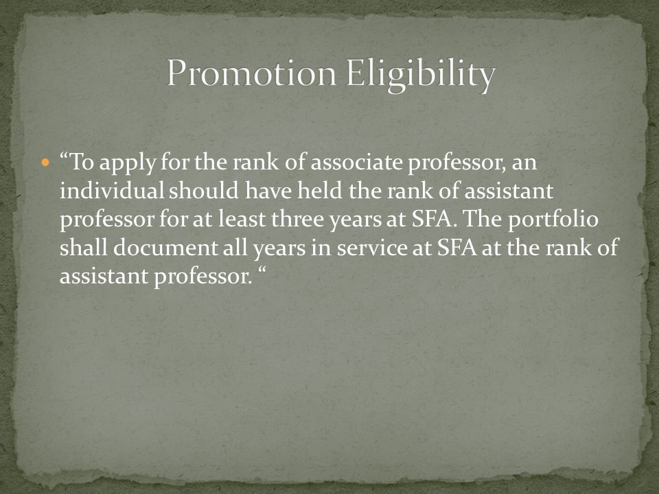 To apply for the rank of associate professor, an individual should have held the rank of assistant professor for at least three years at SFA.