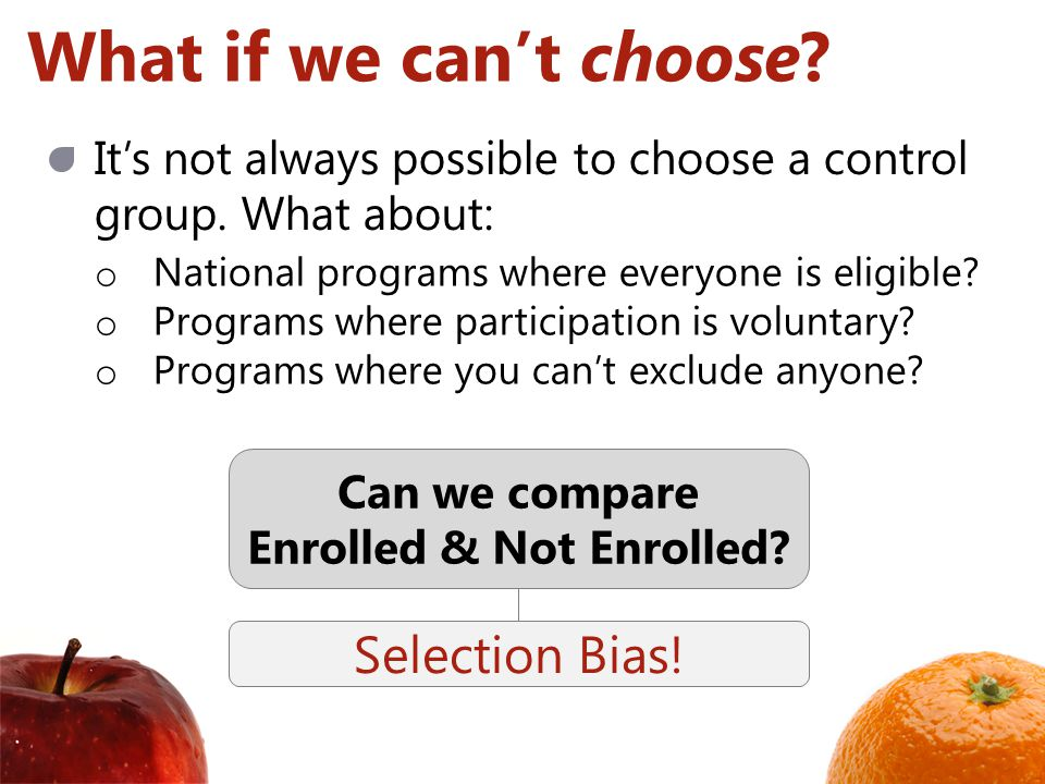 What if we cant choose. Its not always possible to choose a control group.