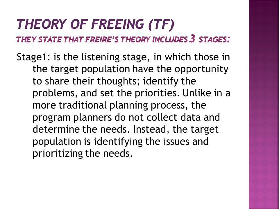 Stage1: is the listening stage, in which those in the target population have the opportunity to share their thoughts; identify the problems, and set t
