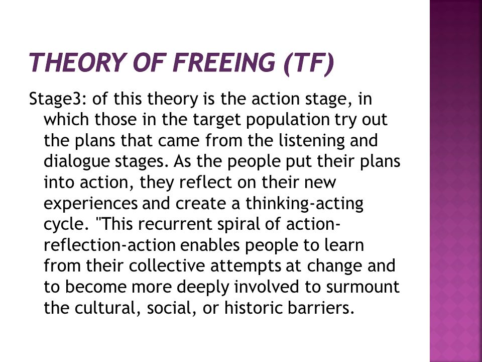 Stage3: of this theory is the action stage, in which those in the target population try out the plans that came from the listening and dialogue stages