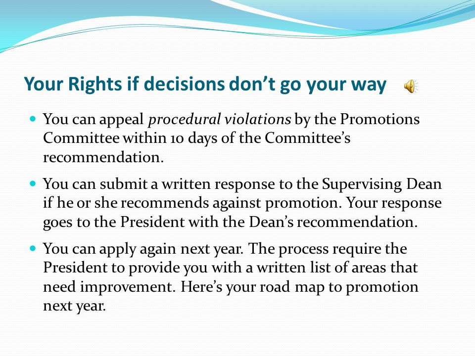 Your Rights if decisions dont go your way You can appeal procedural violations by the Promotions Committee within 10 days of the Committees recommendation.