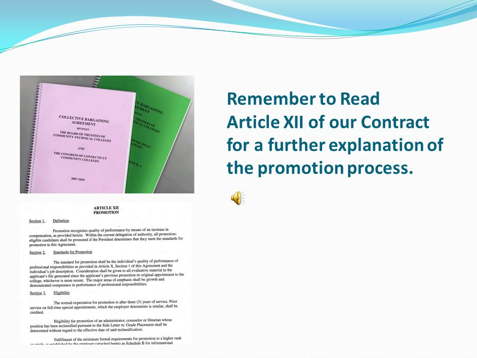 Remember to Read Article XII of our Contract for a further explanation of the promotion process.