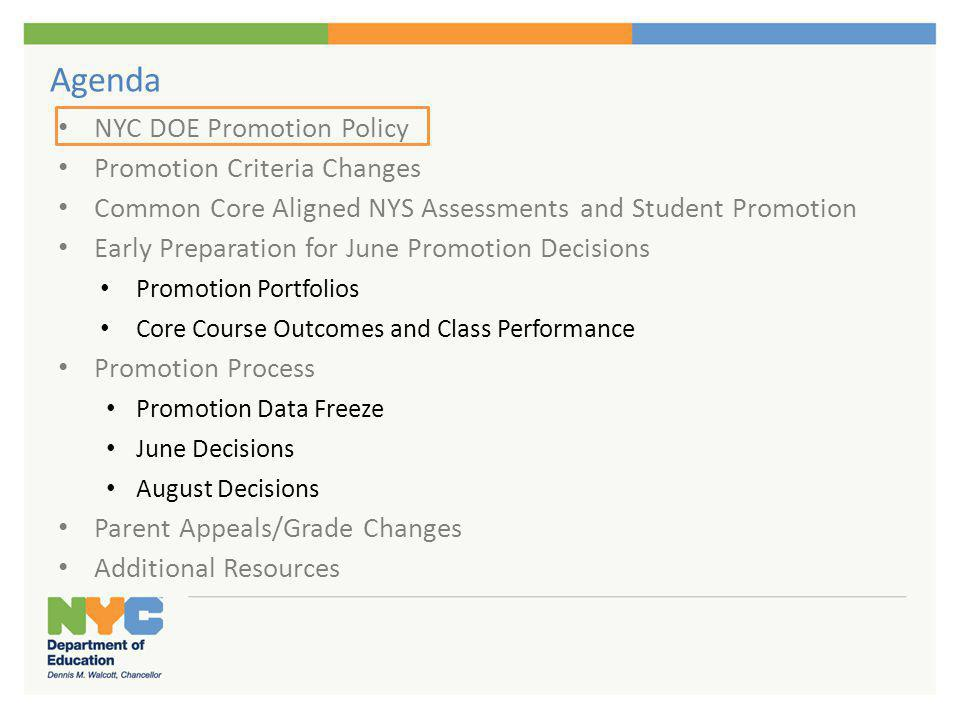 Agenda NYC DOE Promotion Policy Promotion Criteria Changes Common Core Aligned NYS Assessments and Student Promotion Early Preparation for June Promot