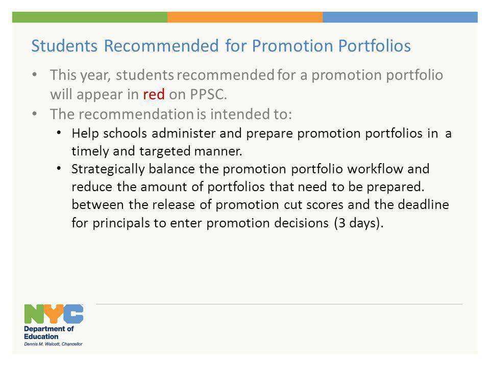 Students Recommended for Promotion Portfolios This year, students recommended for a promotion portfolio will appear in red on PPSC. The recommendation