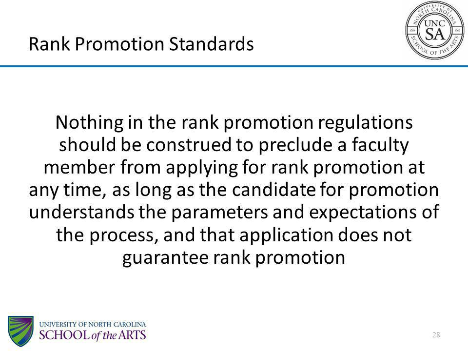 Rank Promotion Standards Nothing in the rank promotion regulations should be construed to preclude a faculty member from applying for rank promotion a