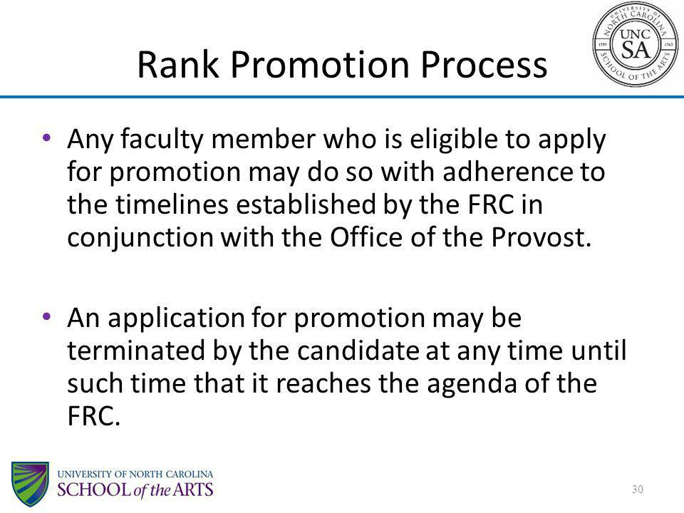 Any faculty member who is eligible to apply for promotion may do so with adherence to the timelines established by the FRC in conjunction with the Off