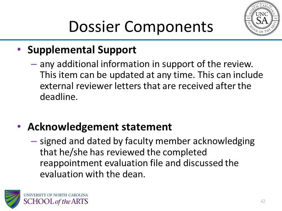 Dossier Components Supplemental Support – any additional information in support of the review. This item can be updated at any time. This can include