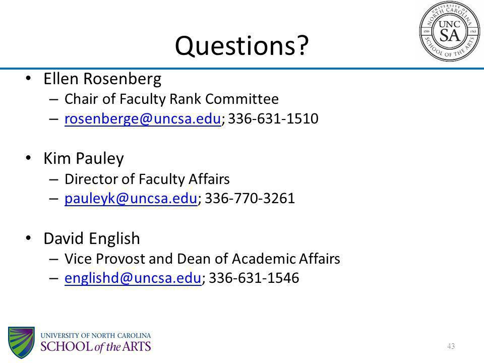 Questions? 43 Ellen Rosenberg – Chair of Faculty Rank Committee – rosenberge@uncsa.edu; 336-631-1510 rosenberge@uncsa.edu Kim Pauley – Director of Fac