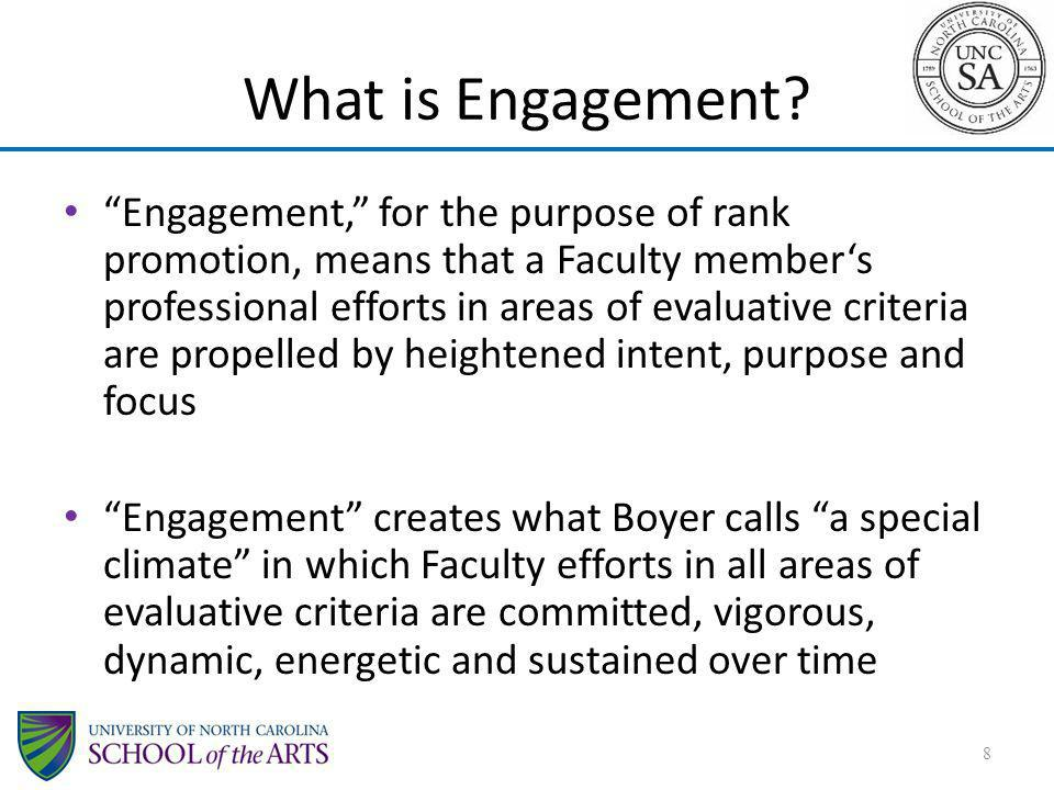 What is Engagement? Engagement, for the purpose of rank promotion, means that a Faculty members professional efforts in areas of evaluative criteria a